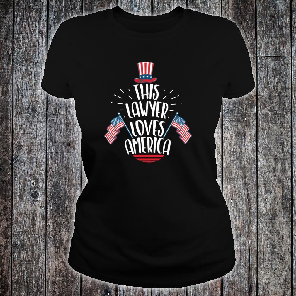 Lawyer 4th Of July Independence Day Patriotic Shirt ladies tee